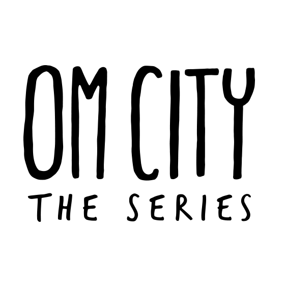 OM City: The Series